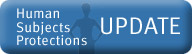 Badge reads Human Subjects Protections Update