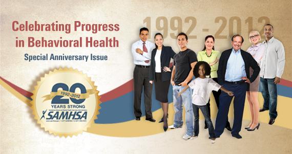 Celebrating Progress in Behavioral Health 1992-2012: Special Anniversary Issue