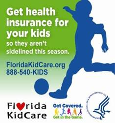 Florida Get Covered. Get in the Game. Campaign Badge. Click to go to the Florida KidCare website.