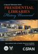 N-09-PRESLIB - C-SPAN Presidential Libraries History Uncovered