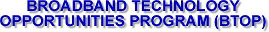 Broadband Technology Opportunites Program