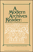 A Modern Archives Reader:  Basic Readings on Archival Theory and Practice