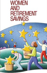 Women and Retirement Savings.  To order copies call toll-free 1-866-444-3272.