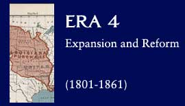 Era 4: Expansion and Reform (1801-1861)