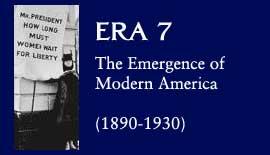 Era 7: The Emergence of Modern America (1890-1930)