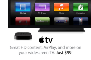 Apple TV. Great HD content, AirPlay, and more on your widescreen TV. Just $99.