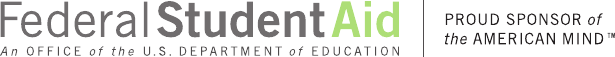Federal Student Aid, an office of the U.S. Department of Education: Proud sponsor of the American mind.