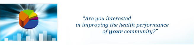 Are you interested in improving the health performance of your community?