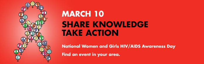 National Women and Girls HIV/AIDS Awareness Day: March 10, 2013