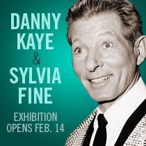 Danny Kaye & Sylvia Fine Exhibition Opens Feb. 14