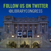 Follow Us on Twitter @librarycongress