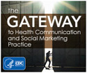 Gateway to Health Communication and Social Marketing Practice.