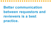 Better communication between requestors and reviewers is a best practice.