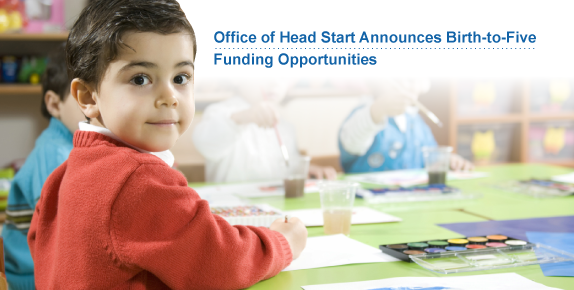 Office of Head Start Announces Birth-to-Five Funding Opportunities