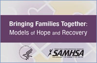 Bringing Families Together: Models of Hope and Recovery