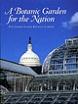 A Botanic Garden for the Nation: the United States Botanic Garden