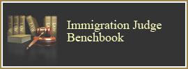 Immigration Judge Benchbook