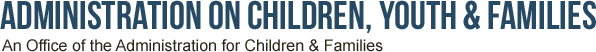 Administration on Children, Youth and Families
