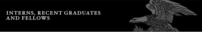 Interns, Recent Graduates and Fellows